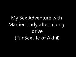 Being Akhil- Driving with Nehu to have Sex