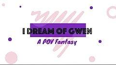 Sueño con gwen: una experiencia pov (vista previa)