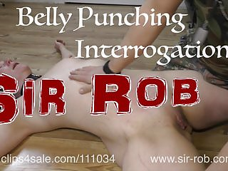 Sir Rob - Belly Punching Interrogation Torture Punishment