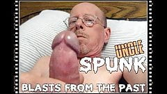UNCLE SPUNK - BLASTS FROM THE PAST
