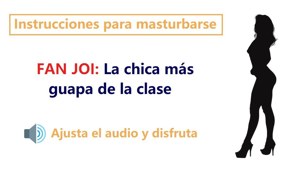 JOI en espanol. Audio rol con la chica mas guapa de clase