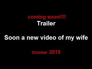 Soon a new video of my wife, Trailer