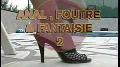 Anal foutre et Fantaisies 2