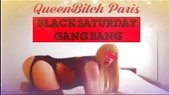 Queenbitch Paris #BlackSaturday Gang Bang