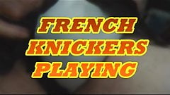FRENCH KNICKER WANK