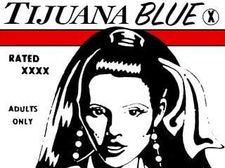 Tijuana Blue  Mkx