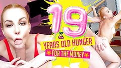19 Years Old Hunger For The Money