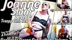 JOANNE SLAM - SELECT TRANNY SOLO SEX
