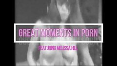 Great Moments in Porn - Melissa Hill
