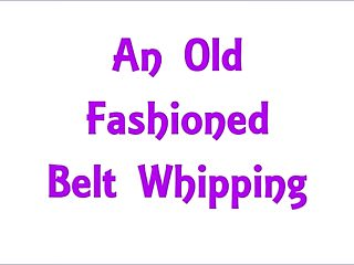 Free amateur spanking - Free preview: an old fashioned belt whipping
