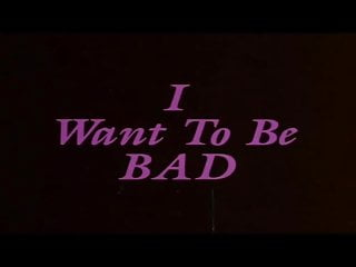 Trailer - I Want to Be Bad (1984)